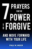 img - for 7 Prayers for the Power to Forgive and Move Forward with Your Life book / textbook / text book