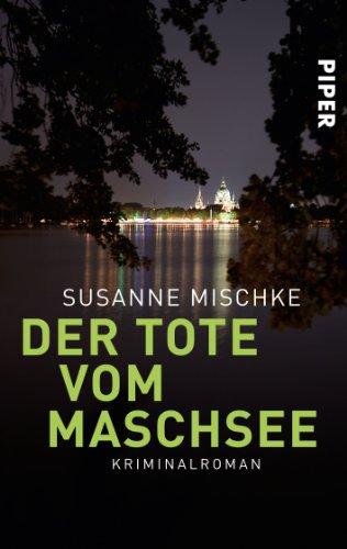 Buchseite und Rezensionen zu 'Der Tote vom Maschsee: Kriminalroman (Hannover-Krimis, Band 1)' von Susanne Mischke
