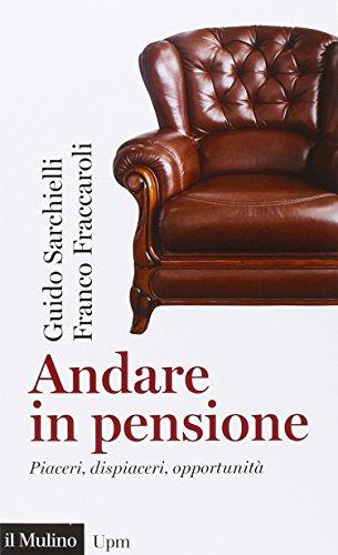 Andare in pensione Piaceri dispiaceri opportunità PDF