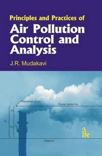 Principles and Practices of Air Pollution Control and Analysis, by J.R. Mudakavi