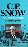 C.P. Snow: An Oral Biography (0312112408) by Snow, C. P.