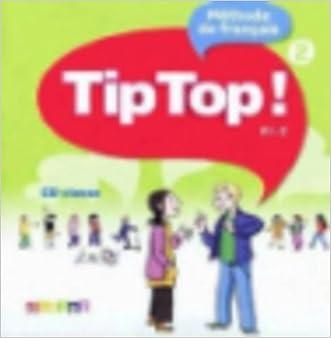 Tip Top!: CD-Audio Pour la Classe 2 (French Edition)