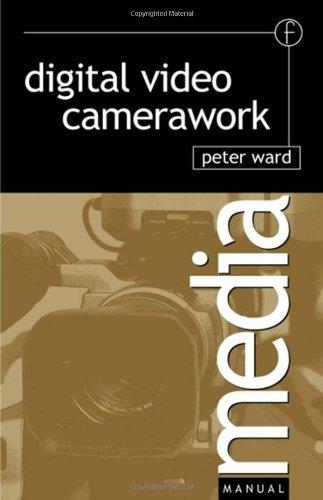 Digital Video Camerawork (Media Manuals)