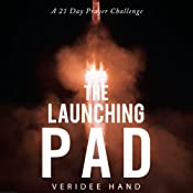 The Launching Pad: A 21 Day Prayer Challenge | [Veridee Hand]