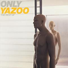 Only Yazoo - The Best of Yazoo