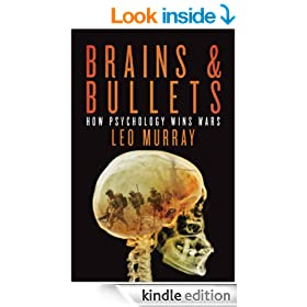 Brains & Bullets: How psychology wins wars