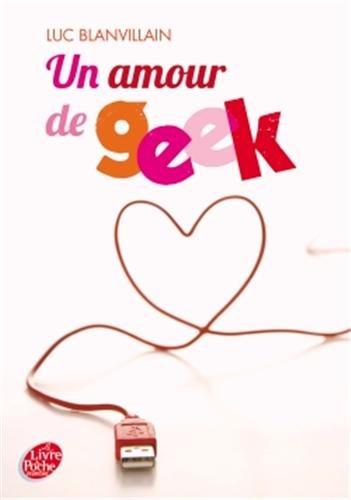 Un amour de geek de Luc Blanvillain 417er66R2VL._