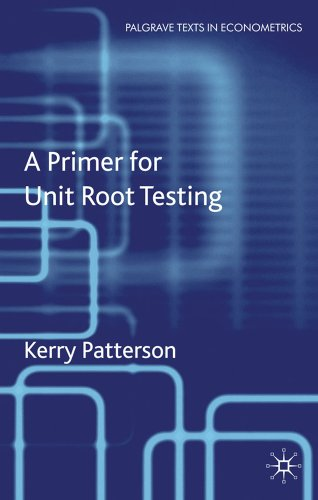 Kerry Patterson - A Primer for Unit Root Testing (Palgrave Texts in Econometrics)