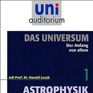 Der Anfang von allem (Das Universum, Teil 1) Hörbuch