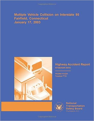 Highway Accident Report: Multiple Vehicle Collision on Interstate 95, Fairfield, Connecticut, January 17, 2003 (Highway Accident Reports) written by National Transportation Safety Board
