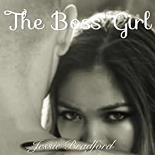 The Boss' Girl Audiobook by Jessie Bradford Narrated by D. C. Cole