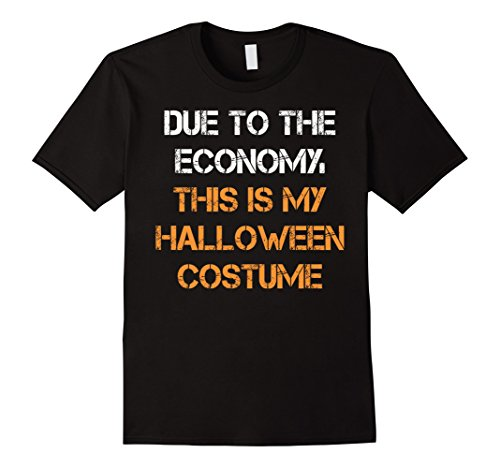 Due To The Economy This Is My Halloween Costume