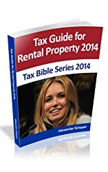 TAX GUIDE FOR RENTAL PROPERTY 2014 (Tax Bible Series 2014)