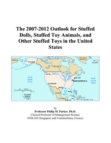 The 2007-2012 Outlook for Stuffed Dolls, Stuffed Toy Animals, and Other Stuffed Toys in the United States
