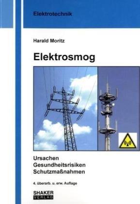 Buch: Elektrosmog - Ursachen, Gesundheitsrisiken, Schutzmaßnahmen von Harald Moritz