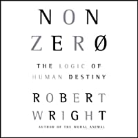 Nonzero: The Logic of Human Destiny (       UNABRIDGED) by Robert Wright Narrated by Kevin T. Collins