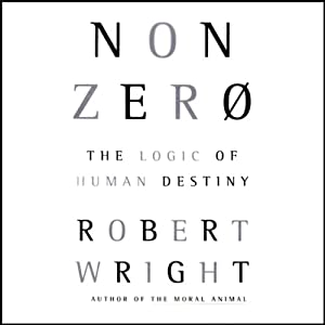 Nonzero: The Logic of Human Destiny | [Robert Wright]