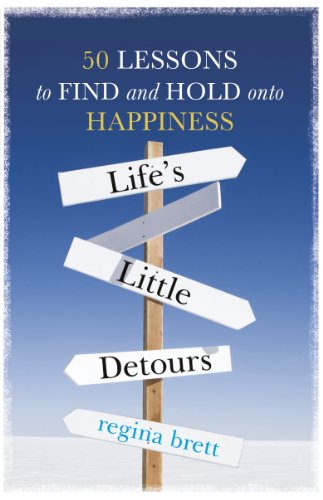 Regina Brett - Life's Little Detours: 50 Lessons to Find and Hold onto Happiness