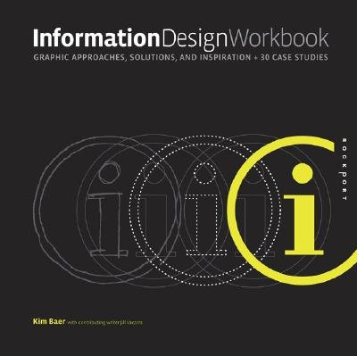Information Design Workbook: Graphic Approaches, Solutions, and Inspiration + 30 Case Studies [INFO DESIGN WORKBK]