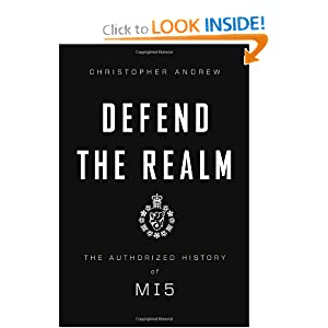 Defend the Realm  The Authorized History of MI5