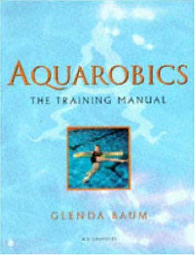 Aquarobics: The Training Manual, 1e