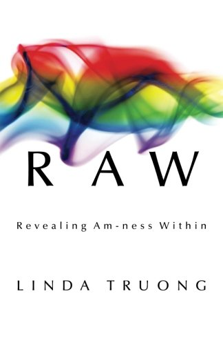 RAW: Revealing Am-ness Within: Linda Truong: 9781482614398: Amazon.com: Books