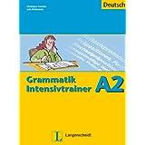 Grammatik intensivtrainer. A2. Per le Scuole superiori