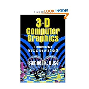3D Computer Graphics: A Mathematical Introduction with OpenGL Samuel R. Buss