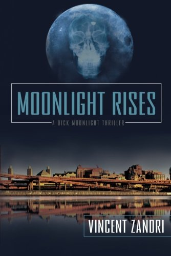 Moonlight Rises (Dick Moonlight Thrillers)