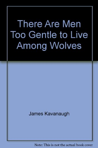 There Are Men Too Gentle to Live among Wolves PDF