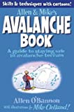 img - for [ Allen & Mike's Avalanche Book: A Guide to Staying Safe in Avalanche Terrain O'Bannon, Allen ( Author ) ] { Paperback } 2012 book / textbook / text book