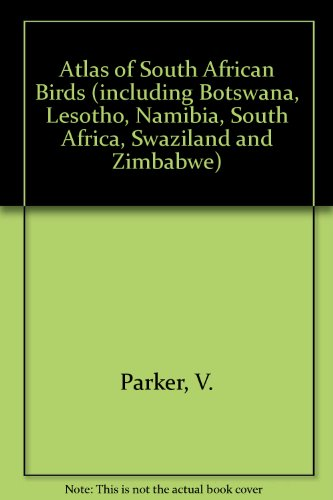 Atlas of South African Birds (including Botswana, Lesotho, Namibia, South Africa, Swaziland and Zimbabwe)