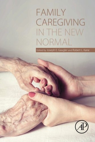 Family Caregiving in the New Normal family caregiving in the new normal
