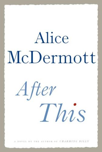 After This: A Novel, Alice McDermott