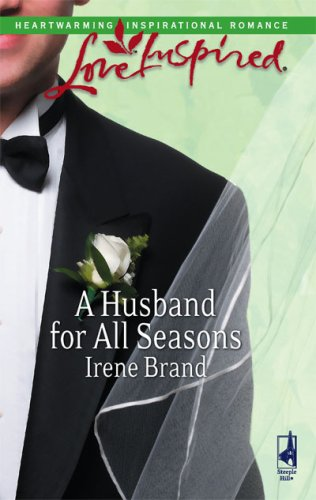 A Husband For All Seasons (Love Inspired), IRENE BRAND