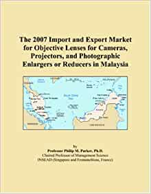The 2007 Import and Export Market for Objective Lenses for Cameras ...