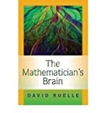 img - for [ THE MATHEMATICIAN'S BRAIN: A PERSONAL TOUR THROUGH THE ESSENTIALS OF MATHEMATICS AND SOME OF THE GREAT MINDS BEHIND THEM ] By Ruelle, David ( Author) 2007 [ Hardcover ] book / textbook / text book