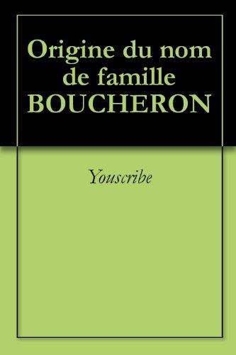origine-du-nom-de-famille-boucheron-oeuvres-courtes-french-edition