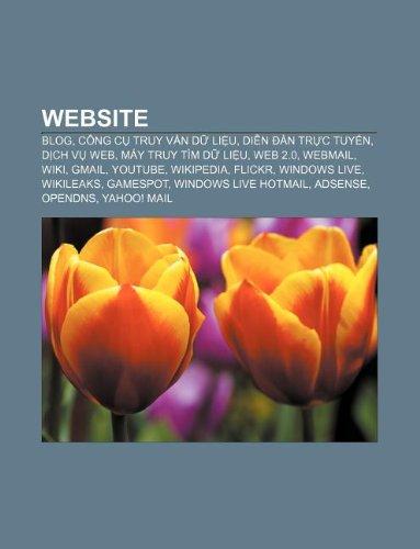 Website: Blog, Công c truy vn d liu, Din ŕn trc tuyn, Dch v web, Máy truy těm d liu, Web 2.0, Webmail, Wiki, Gmail, YouTube (Vietnamese Edition)