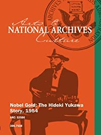 Nobel Gold: The Hideki Yukawa Story, 1954