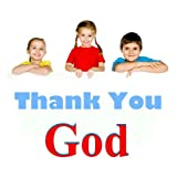 Thank You God ((A Picture Book For Young Children And Their Parents))