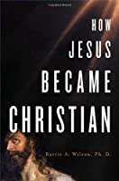 How Jesus Became Christian
