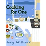 Cooking For One: 150 recipes to treat yourselfby Amy Willcock