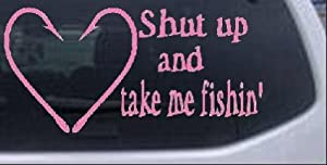 Shut Up And Take Me Fishin Hunting And Fishing Car Window Wall Laptop Decal Sticker -- Pink 6in X 3in