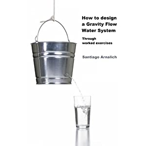How to design a Gravity Flow Water System: Through worked exercises