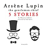 Arsène Lupin, the Gentleman-Thief : 5 Stories | Maurice Leblanc