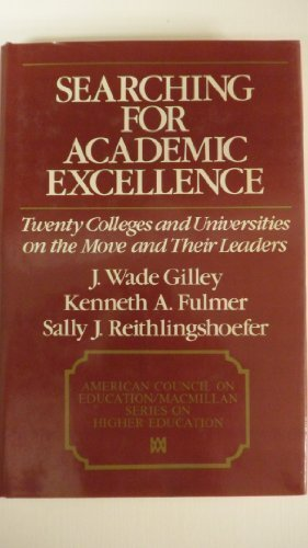 Searching for academic excellence: Twenty colleges and universities on the move and their leaders (American Council on Education/Macmillan series in higher education) PDF