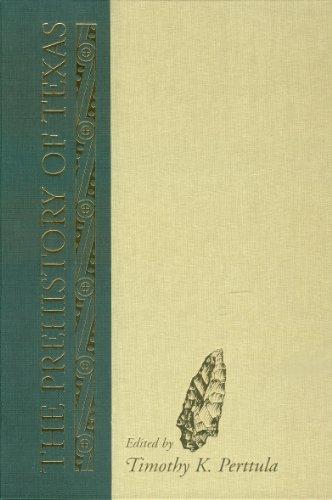 The Prehistory of Texas (Texas A&M University Anthropology Series)