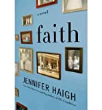 img - for [FAITH] BY Haigh, Jennifer (Author) Harper (publisher) Hardcover book / textbook / text book