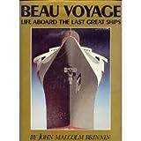 Beau Voyage: Life Aboard Last Great Ships